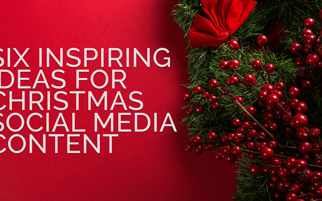 6 inspiring ideas for Christmas Social Media content